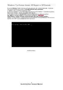 Windows 7'ye Format Atmak, XP Repair ve XP Kurmak