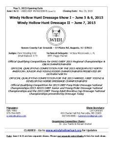Windy Hollow Hunt Dressage Show I June 5 & 6, 2015 Windy Hollow Hunt Dressage II June 7, 2015