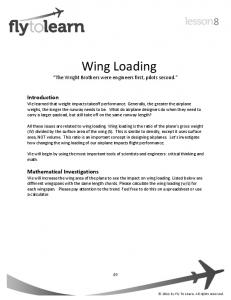 Wing Loading. The Wright Brothers were engineers first, pilots second