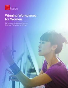 Winning Workplaces for Women. Top trends and takeaways from the 2016 Best Workplaces for Women