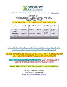 WINTER 2017 AMERICAN SIGN LANGUAGE (ASL) PROGRAM COURSE SCHEDULE NOTE: REGISTRATION DEADLINE DECEMBER 22, 2016