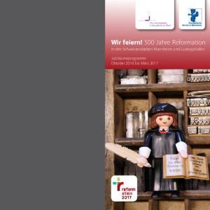 Wir feiern! 500 Jahre Reformation