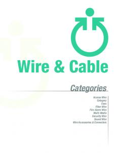 Wire & Cable. Categories. Access Wire Category Coax Fiber Wire Fire Alarm Wire Multi-Media Security Wire Sound Wire Wire Accessories & Connectors