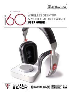 Wireless Desktop & Mobile Media Headset User Guide
