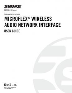 WIRELESS SYSTEM WIRELESS AUDIO NETWORK INTERFACE MICROFLEX USER GUIDE Shure Incorporated 27A20456 (Rev. 3)