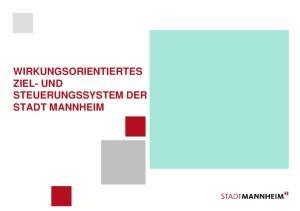 WIRKUNGSORIENTIERTES ZIEL- UND STEUERUNGSSYSTEM DER STADT MANNHEIM