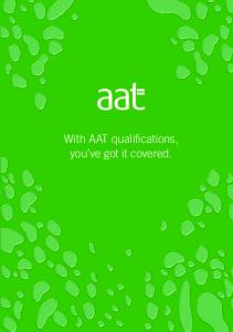 With AAT qualifications, you ve got it covered