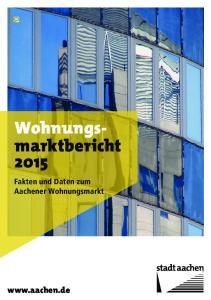 Wohnungsmarktbericht. Fakten und Daten zum Aachener Wohnungsmarkt