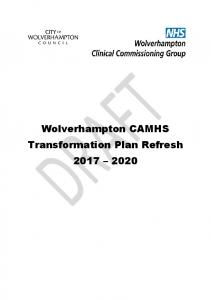 Wolverhampton CAMHS Transformation Plan Refresh