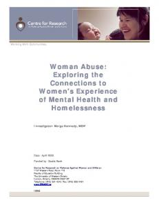 Woman Abuse: Exploring the Connections to Women s Experience of Mental Health and Homelessness