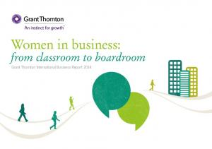 Women in business: from classroom to boardroom. Grant Thornton International Business Report 2014