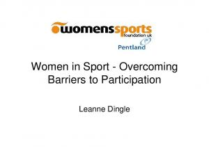 Women in Sport - Overcoming Barriers to Participation. Leanne Dingle