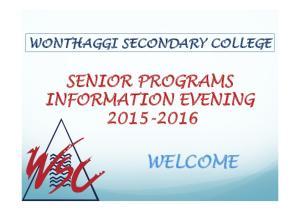 WONTHAGGI SECONDARY COLLEGE SENIOR PROGRAMS INFORMATION EVENING WELCOME