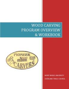 WOOD CARVING PROGRAM OVERVIEW & WORKBOOK