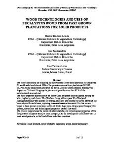 WOOD TECHNOLOGIES AND USES OF EUCALYPTUS WOOD FROM FAST GROWN PLANTATIONS FOR SOLID PRODUCTS