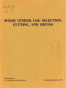 WOOD VENEER: LOG SELECTION, CUTTING, AND DRYING