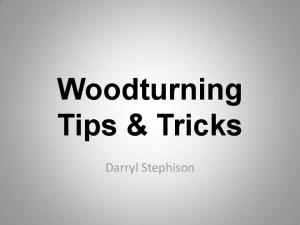 Woodturning Tips & Tricks. Darryl Stephison