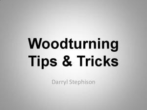 Woodturning Tips & Tricks. Darryl Stephison