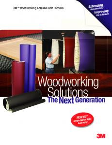 Woodworking Solutions. The Next Generation. Extending. Improving Cut & Finish! 3M Woodworking Abrasive Belt Portfolio NEW 65