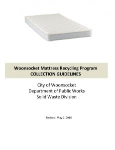 Woonsocket Mattress Recycling Program COLLECTION GUIDELINES. City of Woonsocket Department of Public Works Solid Waste Division