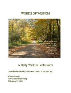 WORDS OF WISDOM. A Daily Walk in Ecclesiastes. A collection of daily devotions shared in the past by:
