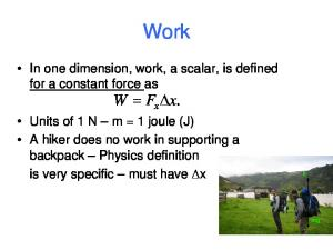 Work. In one dimension, work, a scalar, is defined for a constant force as