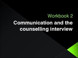 Workbook 2. Communication and the counselling interview