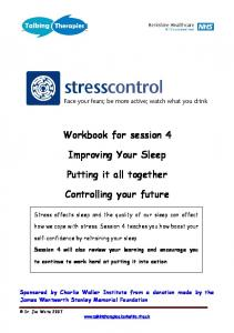Workbook for session 4. Improving Your Sleep. Putting it all together. Controlling your future