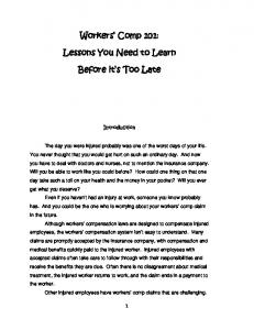 Workers Comp 101: Lessons You Need to Learn. Before it s Too Late