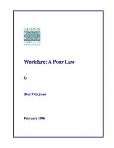 Workfare: A Poor Law. Sherri Torjman. February 1996