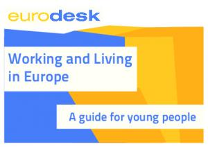 Working and Living in Europe. A guide for young people