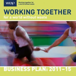 WORKING TOGETHER. for a world without waste BUSINESS PLAN: