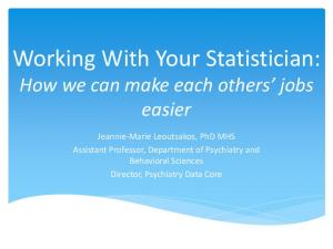 Working With Your Statistician: How we can make each others jobs easier