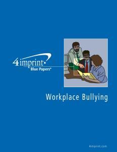 Workplace Bullying. 4imprint.com