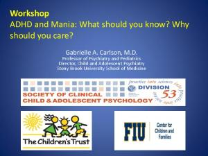 Workshop ADHD and Mania: What should you know? Why should you care?