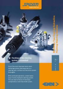 Workshop Tips Steering Hydraulics: Flushing Steering Systems. Flushing of the steering system is essential!