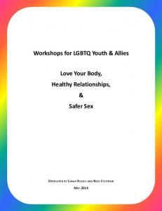 Workshops for LGBTQ Youth & Allies. Love Your Body, Healthy Relationships, & Safer Sex