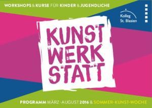 WORKSHOPS & KURSE FÜR KINDER & JUGENDLICHE 1 PROGRAMM MÄRZ - AUGUST 2016 & SOMMER-KUNST-WOCHE