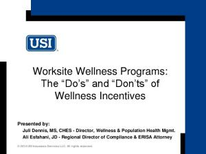 Worksite Wellness Programs: The Do s and Don ts of Wellness Incentives