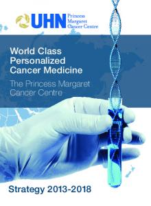 World Class Personalized Cancer Medicine. The Princess Margaret Cancer Centre