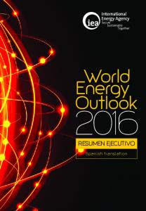 World Energy Outlook RESUMEN EJECUTIVO. Spanish translation