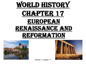 WORLD HISTORY Chapter 17 European Renaissance and Reformation. Section 1, Chapter 17 1