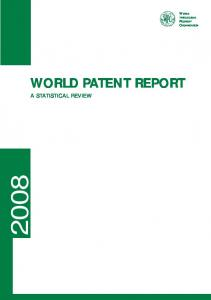 WORLD INTELLECTUAL PROPERTY ORGANIZATION WORLD PATENT REPORT A STATISTICAL REVIEW