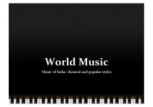 World Music. Music of India: classical and popular styles