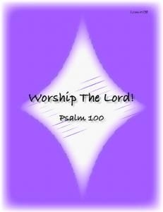 Worship The Lord! Psalm 100
