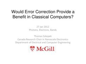 Would Error Correction Provide a Benefit in Classical Computers?