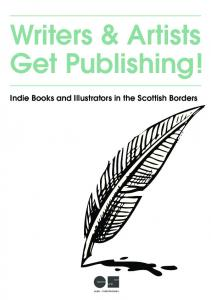 Writers & Artists Get Publishing! Indie Books and Illustrators in the Scottish Borders