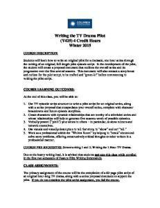 Writing the TV Drama Pilot (V425) 4 Credit Hours Winter 2015