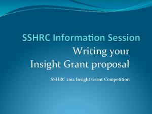 Writing your Insight Grant proposal. SSHRC 2012 Insight Grant Competition