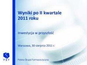 Wyniki po II kwartale 2011 roku